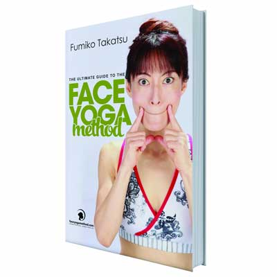 Met Face Yoga wordt je gezicht jaren jonger! – The ultimate guide to the Face Yoga method by Fumiko Takatsu